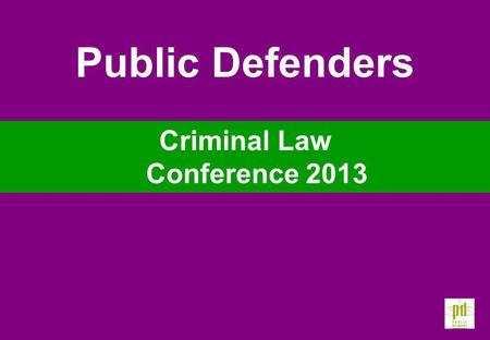 Criminal Law Conference 2013 Public Defenders. Grounds of Appeal 1.The sentence is manifestly excessive. 2.The sentencing judge erred in making the following.