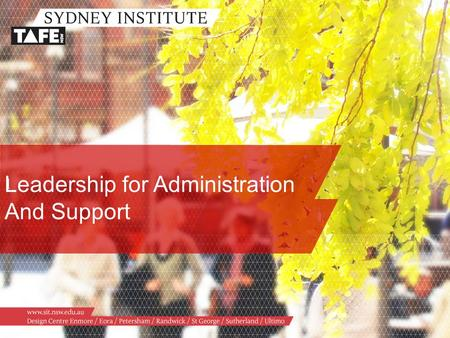 Leadership for Administration And Support 1. www.sit.nsw.edu.au /Institute Directors Update /Update on the Business Strategy and Services Directorate.