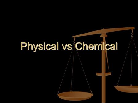 Physical vs Chemical. Read pp. 11-14 in your textbook Define each of the following: Density______________________ Ductility ______________________ Solubility.