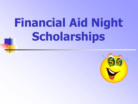 Financial Aid Night Scholarships. Four Scholarship Areas 1. Local Scholarships 2. North Hunterdon High School Scholarships 3. College- and University-based.