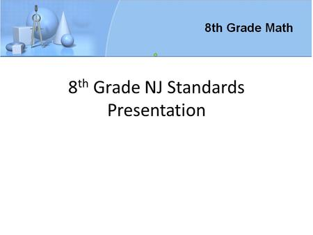 "8 th Grade NJ Standards Presentation. A B -2 -1 0 1 2 Draw on the number line above where the product of A and B would fall. Label your point ""C"" Explain."