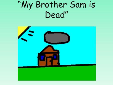 """My Brother Sam is Dead"" Farm Life (5 pictures) During this time farms were used to raise cattle, livestock, and a great source for making money."