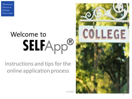 Welcome to Instructions and tips for the online application process 1 June 2012.