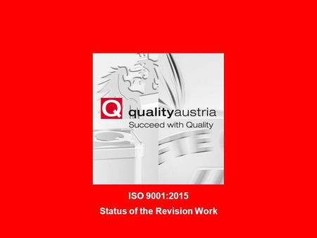 ISO 9001:2015 Status of the Revision Work Anni KoubekISO 9001 Revision1.