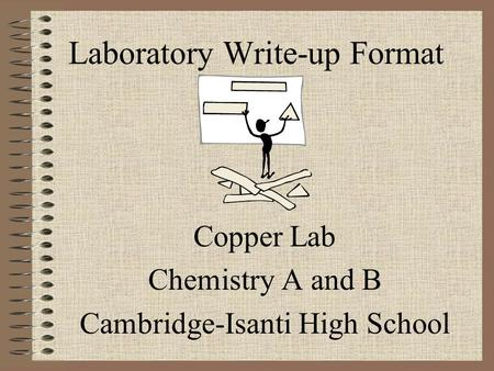 Laboratory Write-up Format Copper Lab Chemistry A and B Cambridge-Isanti High School.