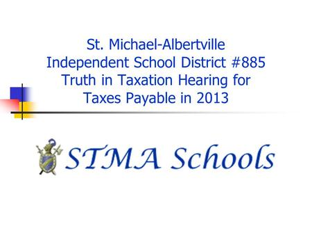 St. Michael-Albertville Independent School District #885 Truth in Taxation Hearing for Taxes Payable in 2013.