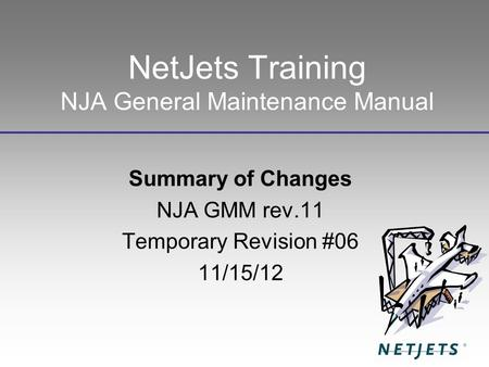 NetJets Training NJA General Maintenance Manual