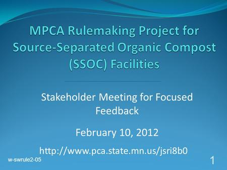 Stakeholder Meeting for Focused Feedback February 10, 2012 1  w-swrule2-05.