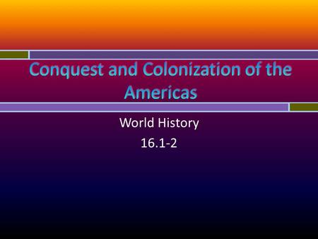 Conquest and Colonization of the Americas