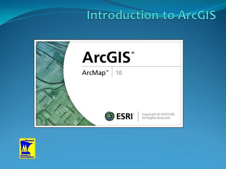 Class Topics Welcome and Introduction What is ArcGIS? What is ArcMap? Getting around ArcMap Working with Layers Accessing DNR Data Exploring Data Working.