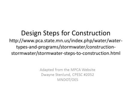 Design Steps for Construction  types-and-programs/stormwater/construction- stormwater/stormwater-steps-to-construction.html.