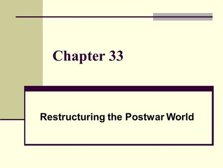 Chapter 33 Restructuring the Postwar World. Section 1 Cold War: Superpowers Face Off The opposing economic and political philosophies of the US and SU.