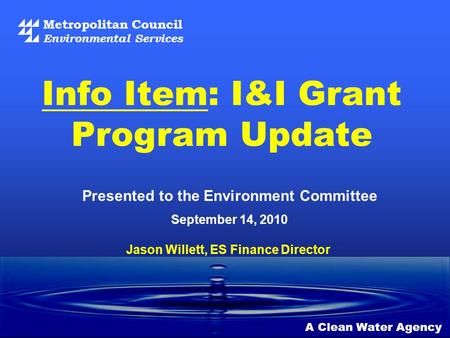 Info Item: I&I Grant Program Update Metropolitan Council Environmental Services A Clean Water Agency Presented to the Environment Committee September 14,