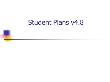 Student Plans v4.8. 2 New for Plans & Evaluations! Revised transition elements per MDE Nov 08, including document templates RTE capability added to Description.