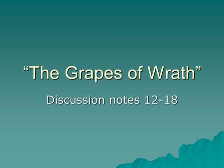 """The Grapes of Wrath"" Discussion notes 12-18. American Transcendentalism  A means of understanding the physical and spiritual world.  A philosophical,"