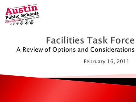 February 16, 2011. Tonight's Agenda  Review Assets and Challenges From Last Meeting  Review Necessary Assumptions  Look at Possible Considerations.