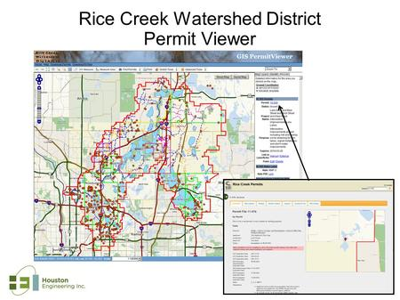 Rice Creek Watershed District Permit Viewer. Description: The Rice Creek Watershed District Permit Viewer was developed to more efficiently manage their.