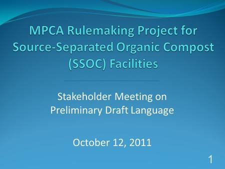 Stakeholder Meeting on Preliminary Draft Language October 12, 2011 1.