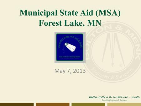 Municipal State Aid (MSA) Forest Lake, MN May 7, 2013.