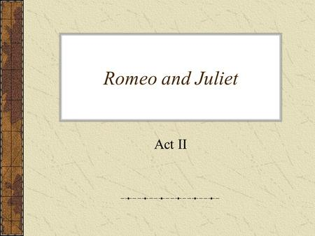 Romeo and Juliet Act II. Scene Summaries II iii - The Friar is a really good gardener and worries about Romeo's sleeping habits. Romeo gives him wedding.