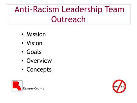 Anti-Racism Leadership Team Outreach Mission Vision Goals Overview Concepts.