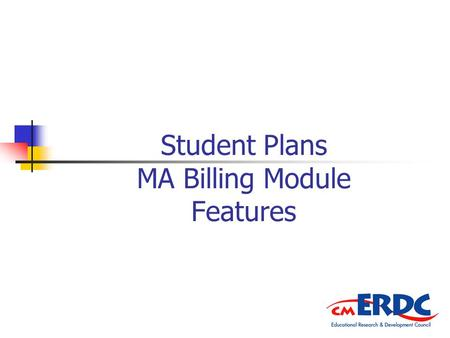 Student Plans MA Billing Module Features. Activity Logs Personal care plans can be created that would allow paras to enter time for one main activity.