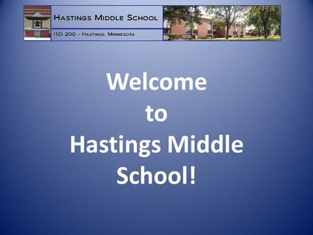 Welcome to Hastings Middle School!. School Counselors Rick Wheeler A-H Charlie Black I-Q Ellen Rademacher R-Z Phone Numbers: Main Office Line: 480-7060.