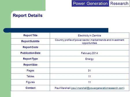 BI Marketing Analyst input into report marketing Report TitleElectricity in Zambia Report Subtitle Country profile of power sector, market trends and investment.