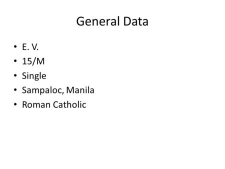 General Data E. V. 15/M Single Sampaloc, Manila Roman Catholic.