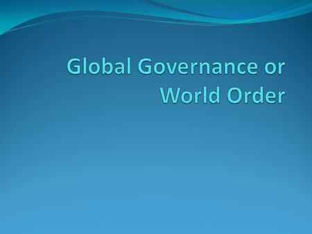 Global Governance or World Order