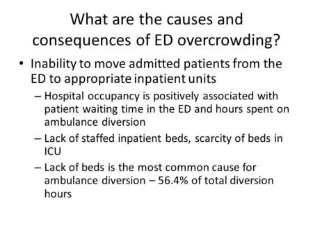 What are the causes and consequences of ED overcrowding? Inability to move admitted patients from the ED to appropriate inpatient units – Hospital occupancy.