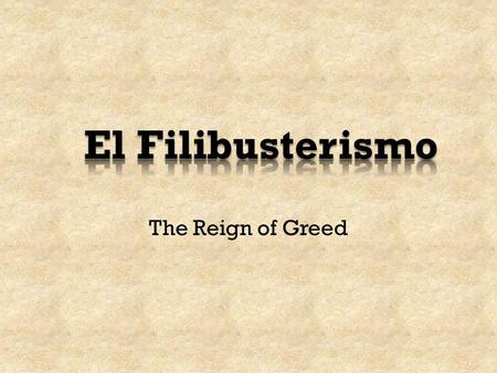 El Filibusterismo The Reign of Greed.