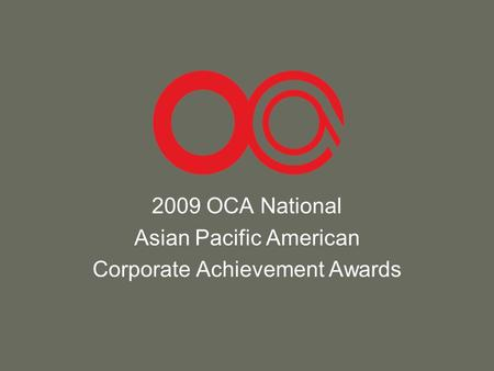 2009 OCA National Asian Pacific American Corporate Achievement Awards.