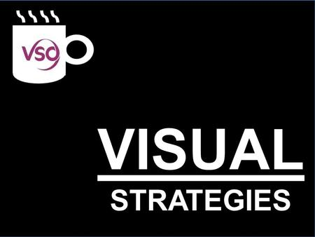 VISUAL STRATEGIES. WHY USE VISUAL STRATEGIES? HELPFUL in receptive and expressive communication...