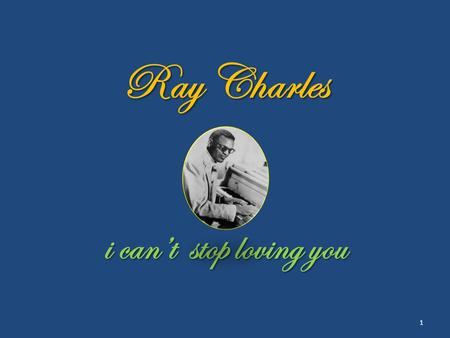 Ray Charles i can't stop loving you 1 2 I 've made up my mind.