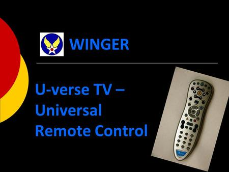U-verse TV – Universal Remote Control WINGER. The AT&T U-Verse Remote Control KEYS to REMEMBER.