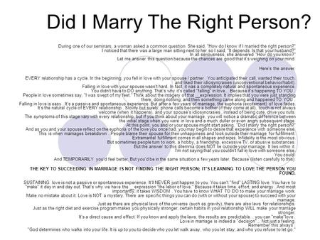 Did I Marry The Right Person? During one of our seminars, a woman asked a common question. She said, How do I know if I married the right person? I noticed.