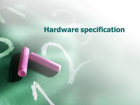 "Hardware specification. The ""brain"" The brain processes instructions, performs calculations, and manages the flow of information through the body The."