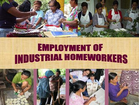 Concepts of Industrial Homeworkers Industrial Homework, is a system of production under which work for an employer or contractor is carried out by a homeworker.