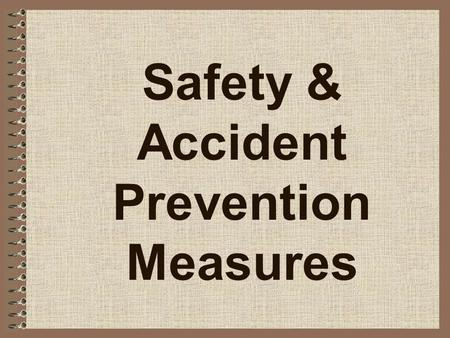 Safety & Accident Prevention Measures