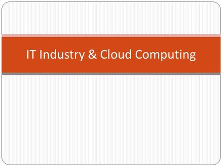 IT Industry & Cloud Computing. Trends '2011- The year of high salaries and immense job opportunities for IT job seekers' (Source – Blog.Timesjobs.com)