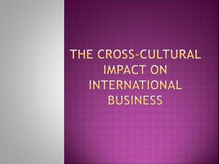 The Cross-cultural Impact on International Business