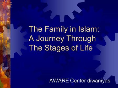 The Family in Islam: A Journey Through The Stages of Life AWARE Center diwaniyas.