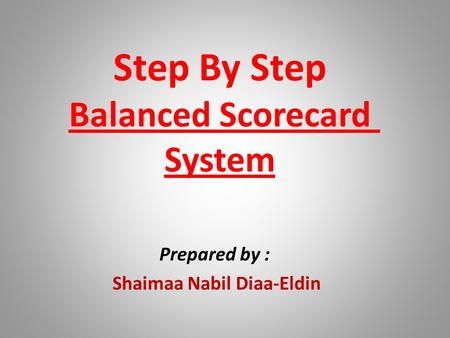 Step By Step Balanced Scorecard System