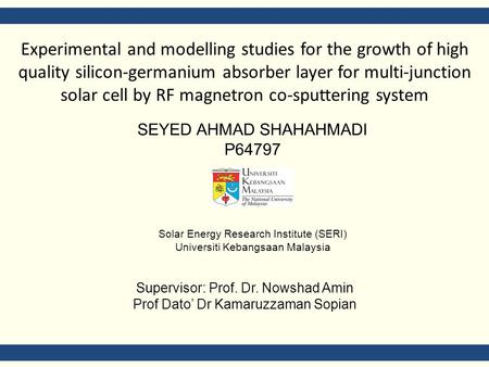Experimental and modelling studies for the growth of high quality silicon-germanium absorber layer for multi-junction solar cell by RF magnetron co-sputtering.