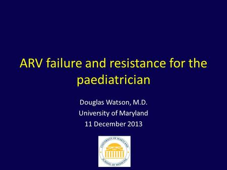 ARV failure and resistance for the paediatrician
