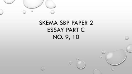 SKEMA SBP PAPER 2 ESSAY PART C NO. 9, 10. BY USING SUITABLE EXAMPLES, STATE 2 APPLICATIONS OF NEUTRALIZATION IN DAILY LIFE [ 4 MARKS] Essay part c)