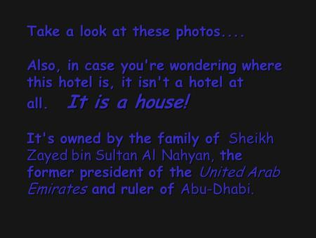 Take a look at these photos.... Also, in case you're wondering where this hotel is, it isn't a hotel at all. It is a house! It's owned by the family of.
