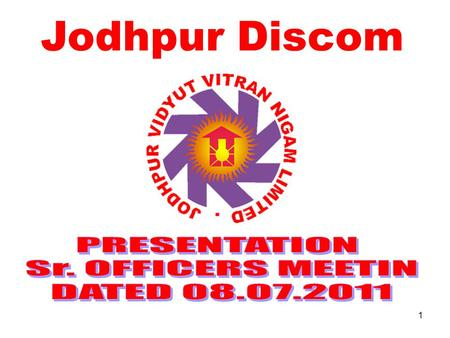 Jodhpur Discom PRESENTATION Sr. OFFICERS MEETIN DATED