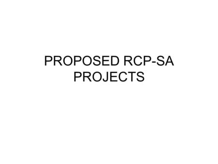 PROPOSED RCP-SA PROJECTS. SA PROJECTS 2009-2010 1. Co-hosting of the PRISM:District Literacy Summit 2009 –Description Co-hosting of the summit with the.